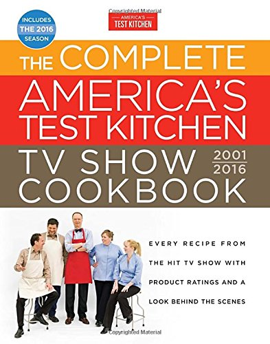 The-Complete-Americas-Test-Kitchen-TV-Show-Cookbook-2001-2016-Every-Recipe-from-the-Hit-TV-Show-with-Product-Ratings-and-a-Look-Behind-the-Scenes