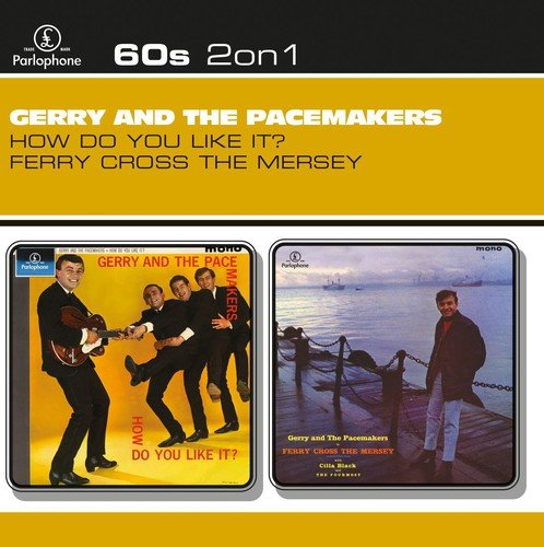Gerry & The Pacemakers - How Do You Like It? / Ferry Cross The Mersey - Zortam Music