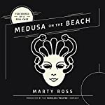 Medusa on the Beach | Marty Ross, The Wireless Theatre Company
