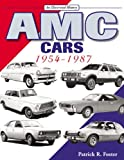 AMC Cars: 1954-1987 (An Illustrated History)