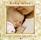 Baby Mine: Classic Songs for Bedtime