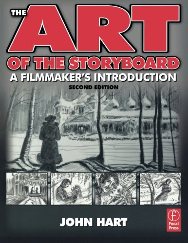 The Art of the Storyboard: A Filmmaker's Introduction, Second Edition, Hart, John