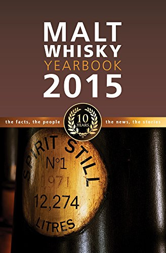 Malt Whisky Yearbook 2015: The Facts, the People, the News, the Stories by Ingvar Ronde
