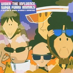 Under the Influence - Super Furry Animals