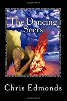 The Dancing Seers.: Book Two in the Story of the City of Heritage