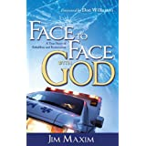 Face To Face With God ~ Jim Maxim