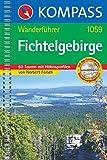Fichtelgebirge: Wanderf�hrer mit 50 Touren mit Toproutenkarten und H�henprofilen (KOMPASS-Wanderf�hrer, Band 1059) - Norbert Forsch