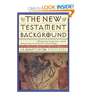 The New Testament Background: Selected Documents C. K. Barrett