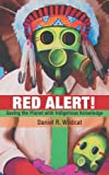 Red Alert!: Saving the Planet with Indigenous Knowledge