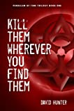 img - for Kill Them Wherever You Find Them (Pendulum of Time Trilogy Book 1) book / textbook / text book