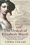img - for The Ordeal of Elizabeth Marsh: How a Remarkable Woman Crossed Seas and Empires to Become Part of Wor book / textbook / text book