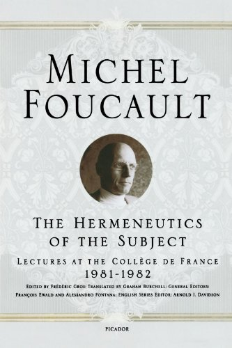 The Hermeneutics of the Subject: Lectures at the Collège...