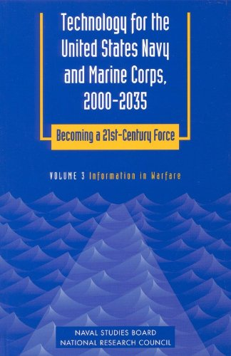 Technology for the United States Navy and Marine Corps, 2000-2035 Becoming a 21st-Century Force: Volume 3: Information i