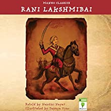 Rani Lakshmibai (       UNABRIDGED) by Nandini Nayar Narrated by Shobha Tharoor Srinivasan
