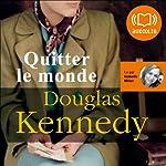 Quitter le monde | Douglas Kennedy