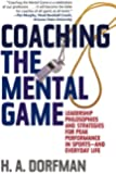 Coaching the Mental Game: Leadership Philosophies and Strategies for Peak Performance in Sportsand Everyday Life