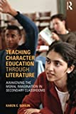 img - for Teaching Character Education through Literature: Awakening the Moral Imagination in Secondary Classrooms by Bohlin, Karen (June 23, 2005) Paperback book / textbook / text book
