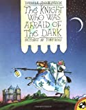 The Knight Who Was Afraid of the Dark (Picture Puffins) (014054545X) by Hazen, Barbara Shook