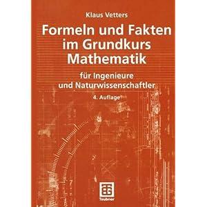 Formeln und Fakten im Grundkurs Mathematik für Ingenieure und Naturwissenschaftler (Mathematik fü