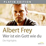"""Wer ist ein Gott wie duvon """"Albert Frey"""""""