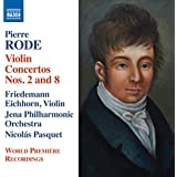 Pierre Rode: Violin Concertos Nos. 2 & 8 - Introduction and Variations on a Tyrolean Air