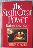 The Sixth Great Power: Barings 1762-1929 (0002175088) by Ziegler, Philip
