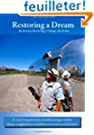 Restoring a Dream: My Journey Restori...