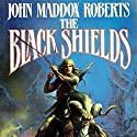 The Black Shields: Stormlands, Book 2 (       UNABRIDGED) by John Maddox Roberts Narrated by Michael McConnohie