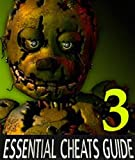 Five Nights At Freddy's 3: Essential Cheats Guide