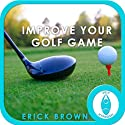 Improve Your Golf Game: Focus & Concentration (Hypnosis & Meditation)  by Erick Brown