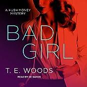Bad Girl: Hush Money Mystery Series, Book 2 | [T. E. Woods]