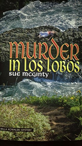 Murder in Los Lobos (Bella Kowalski Central Coast Mysteries Book 1) (English Central compare prices)