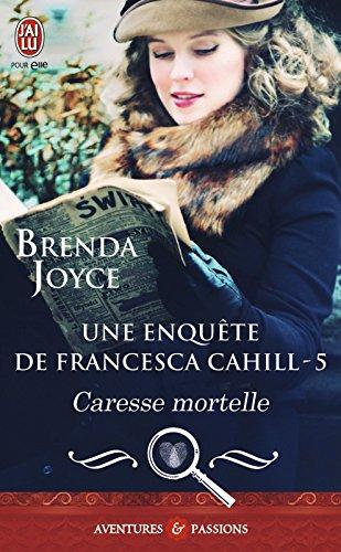 Une enquête de Francesca Cahill - Tome 5- Caresse mortelle