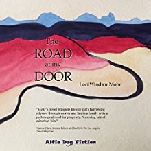 The Road at My Door Audiobook by Lori Windsor Mohr Narrated by Bernardette Arellano