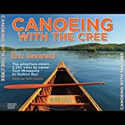 Canoeing with the Cree: A 2,250-mile voyage from Minneapolis to Hudson Bay | [Eric Sevareid]