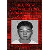 The Case of Seung-Hui Cho: Virginia Tech Massacre (English Edition)