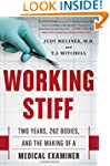 Working Stiff: Two Years, 262 Bodies,...