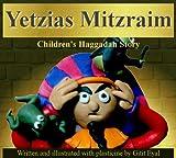 Yetzias Mitzraim: Children s Haggadah Story