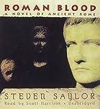 Steven Saylor Roman Blood: A Novel of Ancient Rome (Roma Sub Rosa)