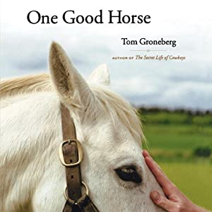 One Good Horse | [Tom Groneberg]
