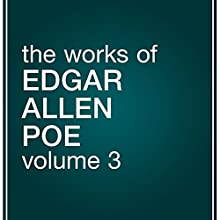 The Works of Edgar Allan Poe, Volume 3 (       UNABRIDGED) by Edgar Allan Poe Narrated by Tim Habeger