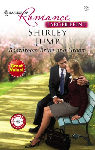 Boardroom Bride And Groom (Larger Print Harlequin Romance), SHIRLEY JUMP