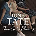 Their Guilty Pleasures Audiobook by June Tate Narrated by Karen Cass