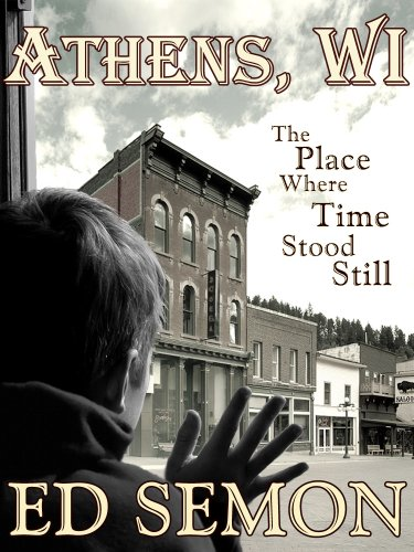 Athens, WI: The Place Where Time Stood Still (The World Of Athens compare prices)