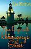 Four Days with Hemingway's Ghost