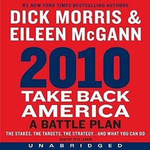 2010: Take Back America: A Battle Plan | [Dick Morris, Eileen McGann]