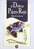 img - for El Don del Pajaro Rojo: Relato de Un Despertar by P. Michel (2003-07-06) book / textbook / text book