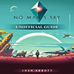No Man's Sky Unofficial Guide | Josh Abbott