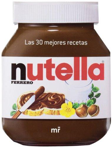 Nutella: Las 30 mejores recetas (MR Cocina)
