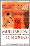 Multimodal Discourse: The Modes and Media of Contemporary Communication  (A Hodder Arnold Publication)